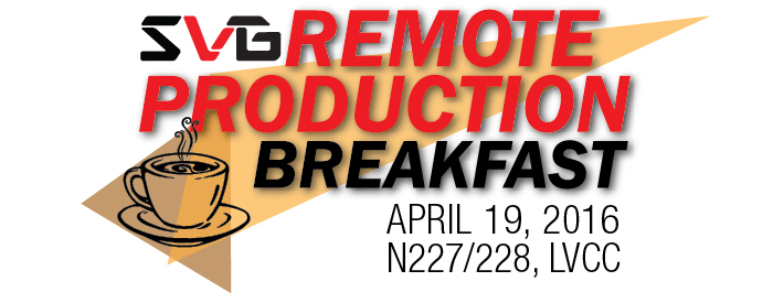 2016 SVG Remote Production Breakfast