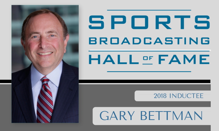 Sports Broadcasting Hall of Fame 2018: Gary Bettman — Father of the Modern NHL