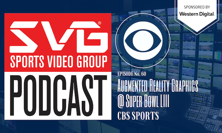 The SVG Podcast: Augmented Reality Graphics at Super Bowl LIII with CBS Sports