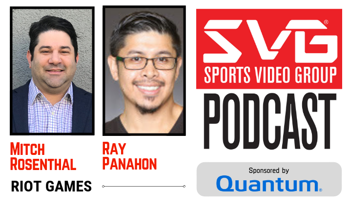 <i>The SVG Podcast:</i> Riot Games' Mitch Rosenthal and Ray Panahon
