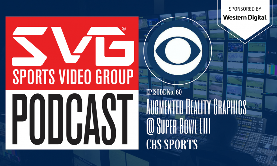 <i>The SVG Podcast:</i> Augmented Reality Graphics at Super Bowl LIII with CBS Sports