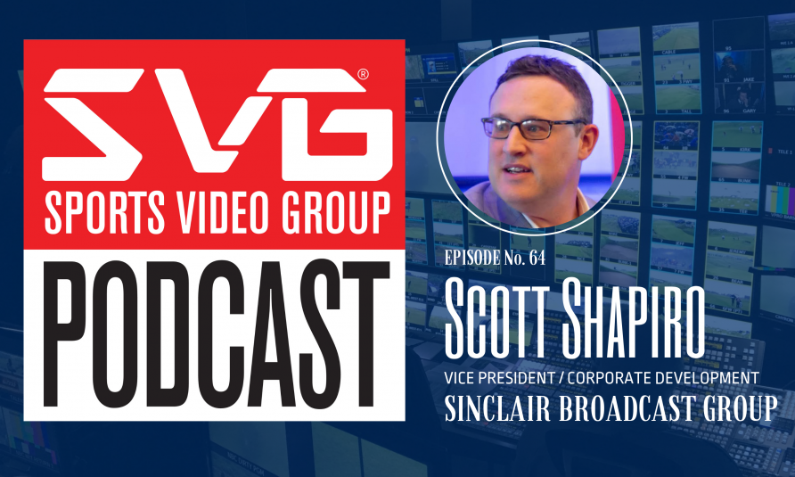 <i>The SVG Podcast:</i> Scott Shapiro, VP/Corporate Development, Sinclair Broadcast Group