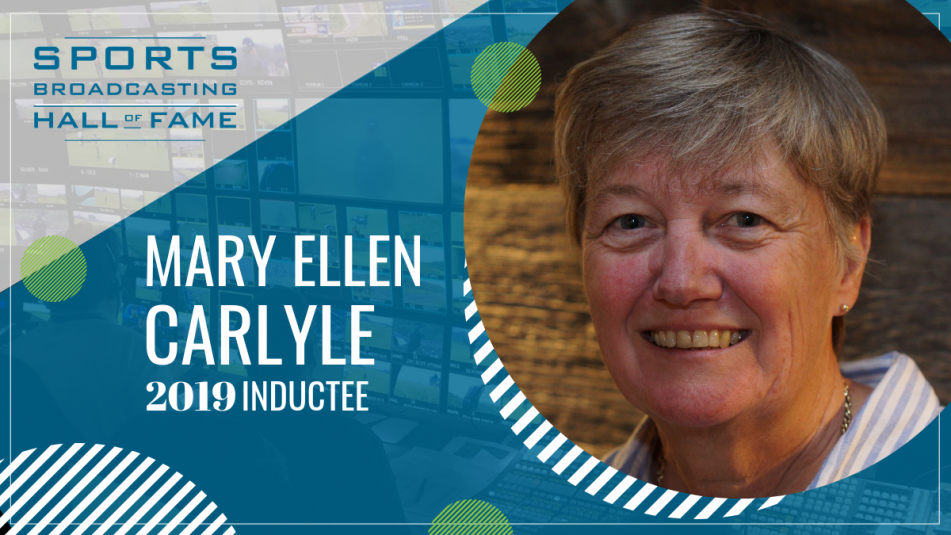 Sports Broadcasting Hall of Fame 2019: Mary Ellen Carlyle, Transformative Leader of Dome Productions