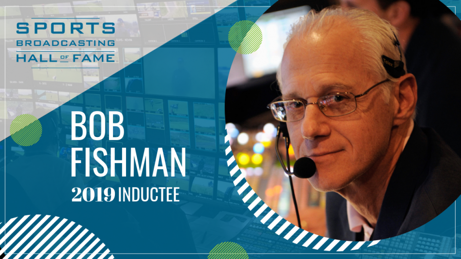 Sports Broadcasting Hall of Fame 2019: Bob Fishman, A Directing Virtuoso and Creator of Iconic Moments