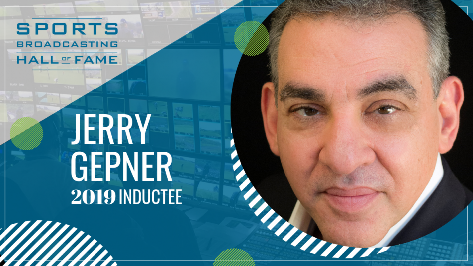 Sports Broadcasting Hall of Fame 2019: Jerry Gepner, A Visionary Who Transformed the Industry