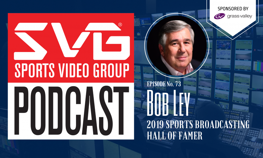 <i>The SVG Podcast:</i> Bob Ley, Former ESPN Anchor and 2019 Sports Broadcasting Hall of Fame Inductee
