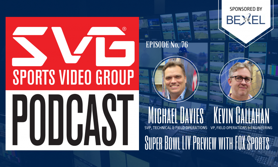 <i>The SVG Podcast: </i> Super Bowl LIV Preview With Fox Sports' Mike Davies and Kevin Callahan