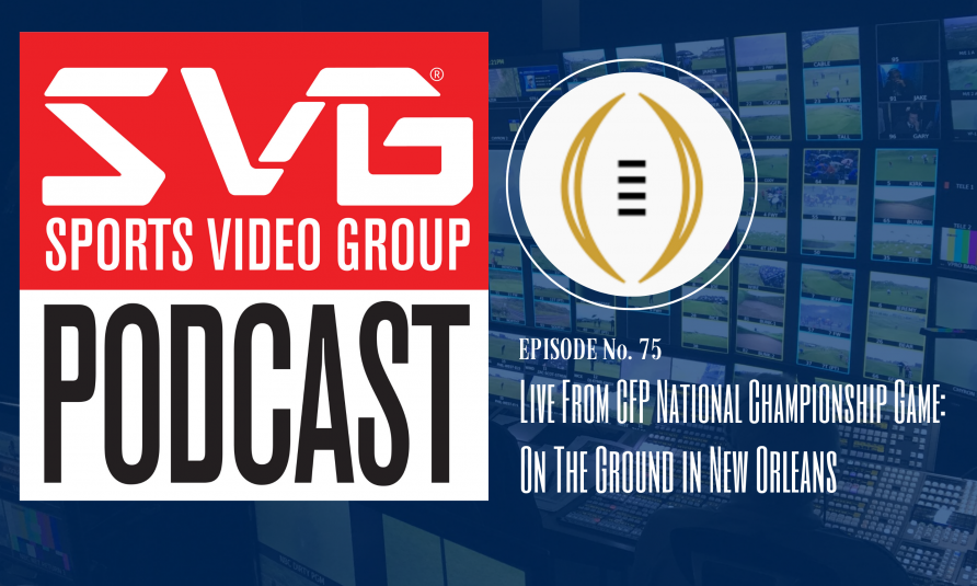 <i>The SVG Podcast:</i> Live From College Football Playoff National Championship in New Orleans