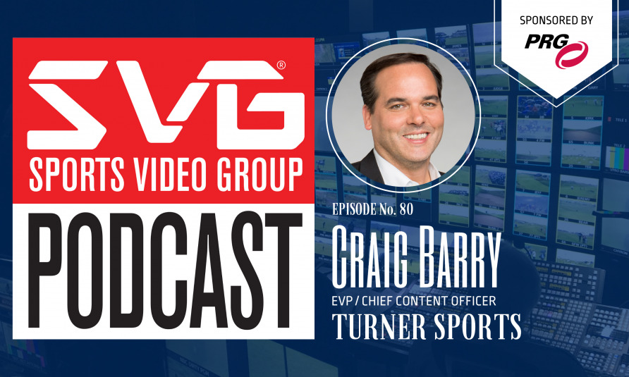 <i>The SVG Podcast:</i> Craig Barry, EVP/Chief Content Officer, Turner Sports