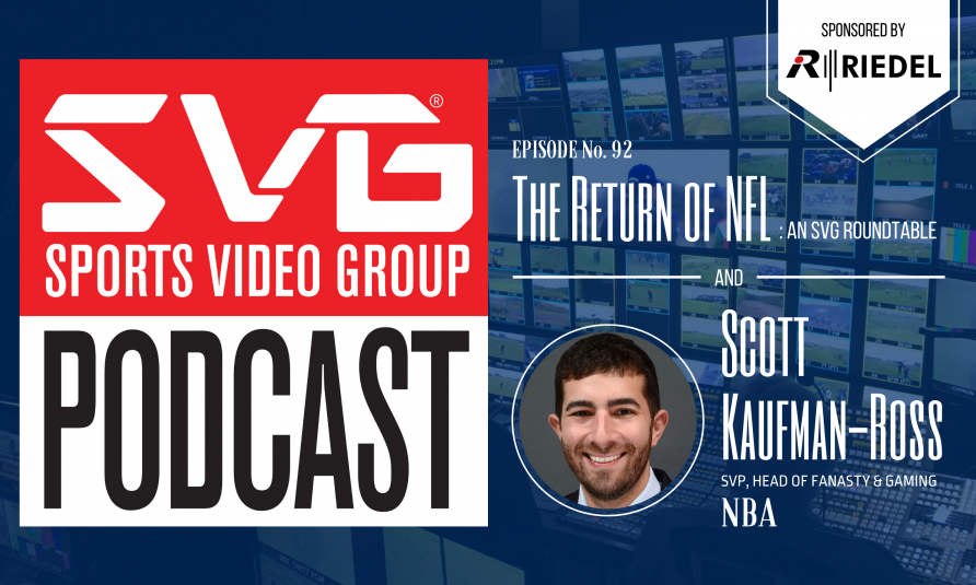 <i>The SVG Podcast:</i> NBA's SVP, Head of Fantasy & Gaming Scott Kaufman-Ross Plus A Look Back at the Return of the NFL