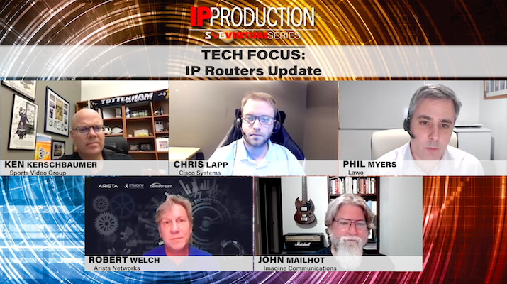 2020 SVG IP Production – Tech Focus: IP Routers Update: REGISTER HERE TO WATCH