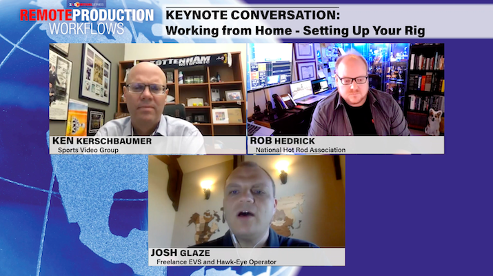 2020 SVG Remote Production Workflows –Keynote Conversation: Working from Home – Setting Up Your Rig: REGISTER HERE TO WATCH