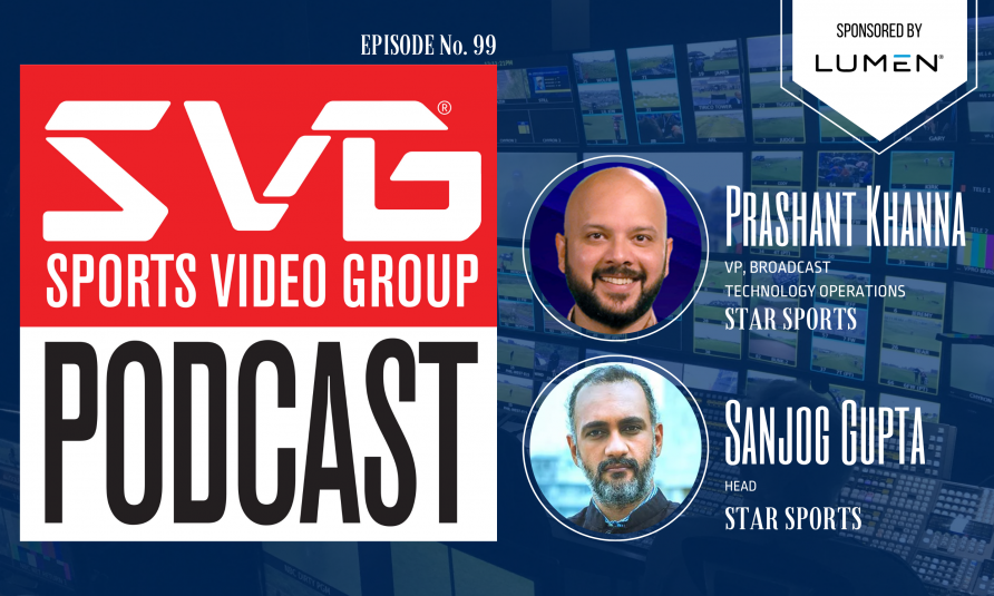 <i>The SVG Podcast:</i> Star Sports Head Sanjog Gupta and VP, Broadcast Technology and Operations Prashant Khanna