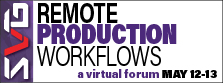 2021 SVG Remote Production Workflows Forum
