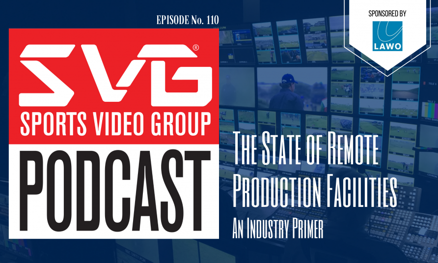 <i>The SVG Podcast:</i> The State of Remote Production Facilities – An Industry Primer