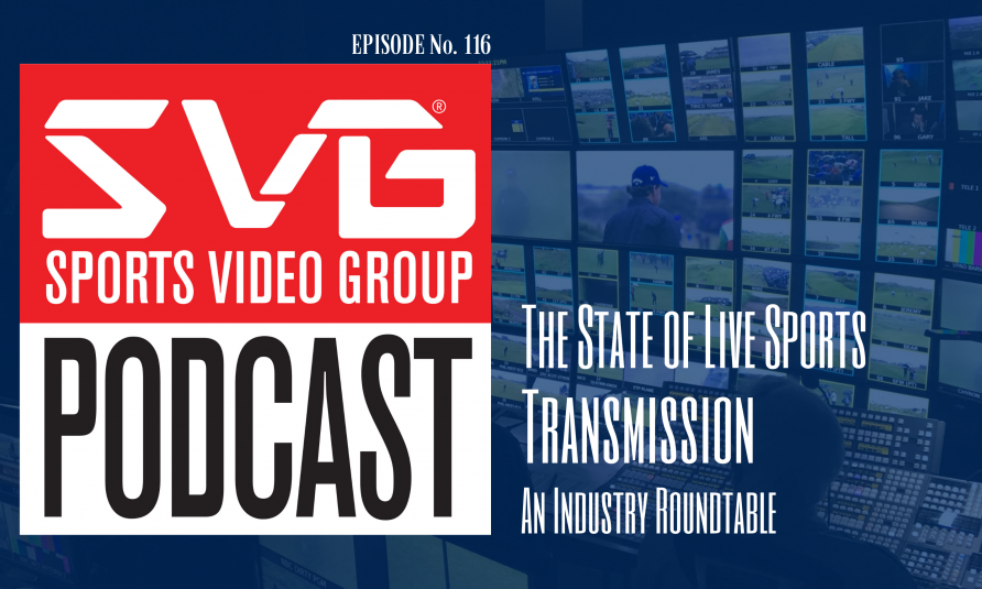 <i>The SVG Podcast:</i> The State of Live Sports Transmission – An Industry Roundtable